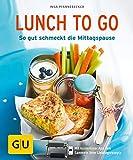 Lunch to go: So gut schmeckt die Mittagspause (Jeden-Tag-Küche)