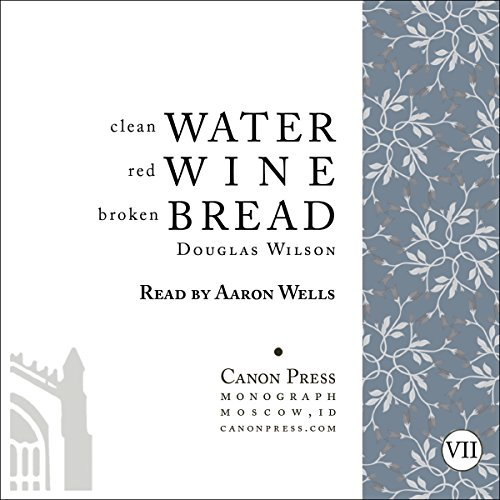 Clean Water, Red Wine, Broken Bread audiobook cover art