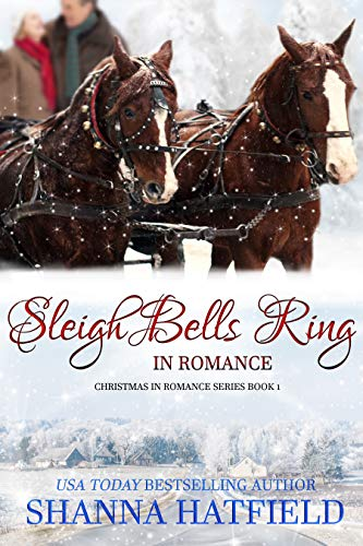 Sleigh Bells Ring in Romance (Christmas in Romance Book 1) by [Shanna Hatfield]