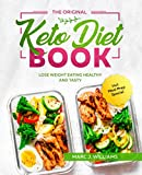 The Original Keto Diet Book: Lose Weight Eating Healthy and Tasty incl. Meal