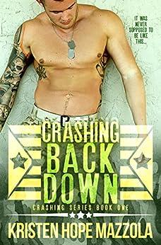 Crashing Back Down: A Military Romance by [Kristen Hope Mazzola]