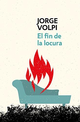 El fin de la locura (Trilogía del siglo XX 2) (Spanish Edition)