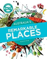 Australia's Remarkable Places (Fantastic Facts About)