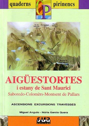 Aigüestortes i Estany de Sant Maurici (Saborado, Colomers, Montsent de Pallars) (Quaderns pirinencs)