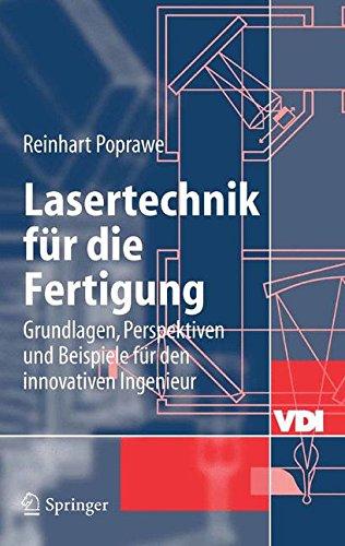 Lasertechnik für die Fertigung: Grundlagen, Perspektiven und Beispiele für den innovativen Ingenieur (VDI-Buch)