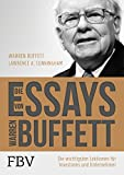 Die Essays von Warren Buffett: Die wichtigsten Lektionen für Investoren und Unternehmer