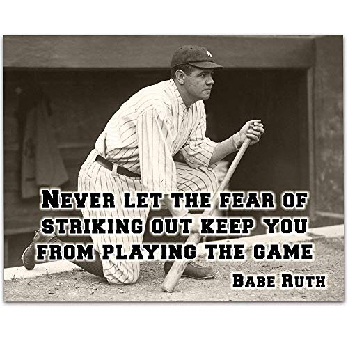 Babe Ruth - Never Let The Fear - 11x14 Unframed Art Print - Great Boys/Girls Room Decor and Gift Under $15 for Baseball Fans