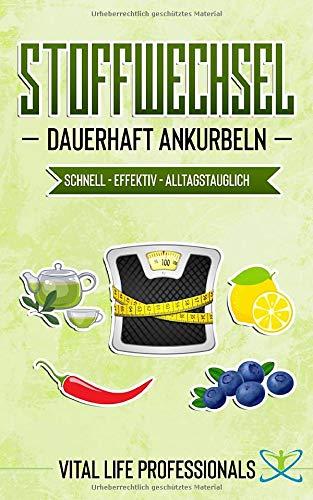 STOFFWECHSEL DAUERHAFT ANKURBELN: SCHNELL - EFFEKTIV - ALLTAGSTAUGLICH