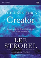 The Case for a Creator: Investigating the Scientific Evidence That Points Toward God: Six Sessions [DVD]