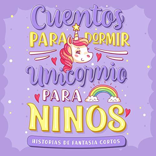Cuentos Para Dormir Unicornio Para Niños [Unicorn Bedtime Stories for Kids] Titelbild