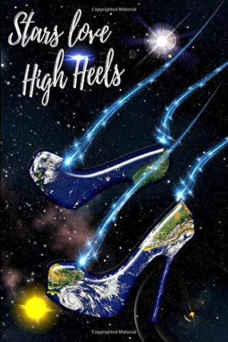 Stars love High Heels: High heels Journal for women | Shoe lover notebook | 130 pages for register your collection high heels, 6x9 inches | Gift for ... High Heel is a perfect gift for Shoes Lovers