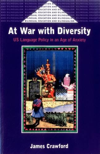 At War With Diversity: U.S. Language Policy in an Age of...