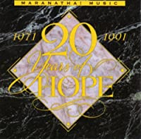 20 Years of Hope: Maranatha! Music