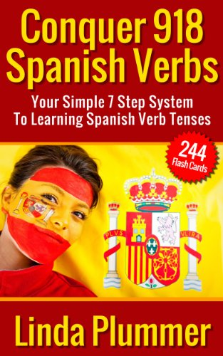 Conquer 918 Spanish Verbs: Your Simple 7 Step System To Learning Spanish Verb Tenses (learn Spanish, Spanish flash cards)