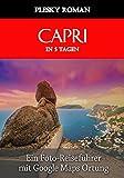 Capri in 5 Tagen: Ein Foto-Reiseführer mit Google Maps Ortung (Better Stays in 5 Days 11) (German Edition)