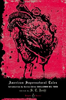 American Supernatural Tales (Penguin Horror) by [S. T. Joshi, Guillermo del Toro]