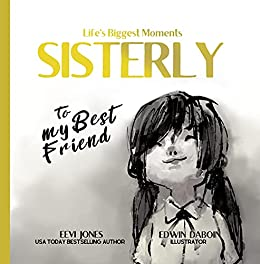 Sisterly: To My Best Friend (Life's Biggest Moments)