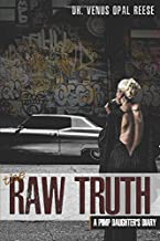 The Raw Truth: A Pimp Daughter's Diary