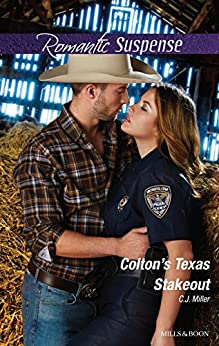 Colton's Texas Stakeout (The Coltons of Texas Book 4) by [C.j. Miller]