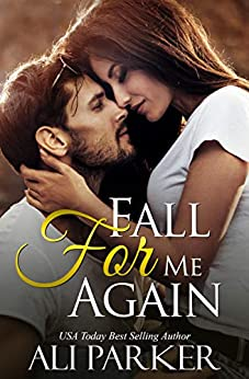 Fall For Me Again by [Ali Parker]