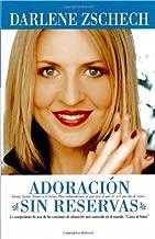 Adoración sin reservas: Santo, Santo, Santo es el Señor Dios todopoderoso, el que era, el que es, y el que ha de venir... (Spanish Edition)