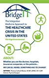 #Bridge It: The Integrative Medicine Approach to the Healthcare Crisis in the United States (English Edition)