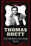Thomas Rhett Distressed Coloring Book: Artistic Adult Coloring Book