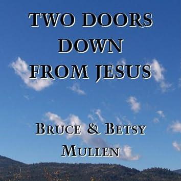 Two Doors Down from Jesus