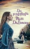 Die zweifelhafte Miss DeLancey (Regency-Romantik (3), Band 3) von Miller, Carolyn