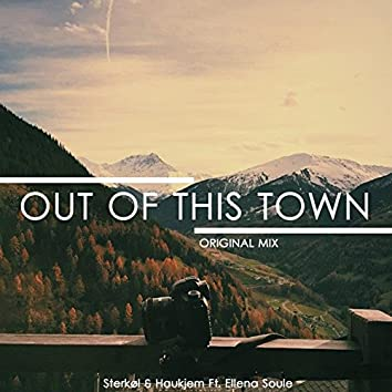 Out Of This Town (feat. Ellena Soule)