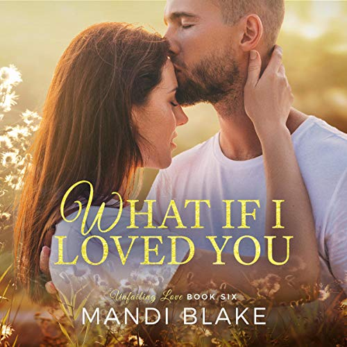 What If I Loved You: A Sweet Christian Romance cover art