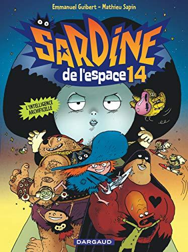 Sardine de l'espace - Tome 14 - L'Intelligence Archificelle