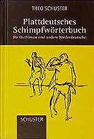 Plattdeutsches Schimpfwoerterbuch. Fuer Ostfriesen und andere Niederdeutsche