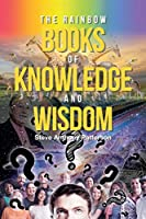 The Rainbow Books of Knowledge and Wisdom