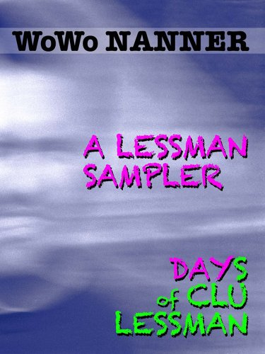 A Lessman Sampler (Days of Clu Lessman)