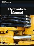 The Hydraulics Manual: Includes Hydraulic Basics,...