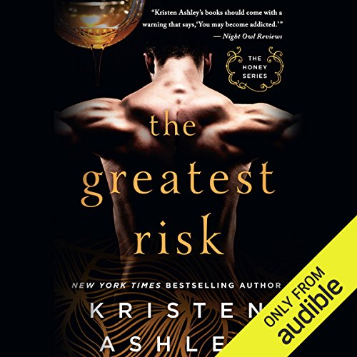 The Greatest Risk     The Honey Series              By:                                                                                                                                 Kristen Ashley                               Narrated by:                                                                                                                                 Lizbeth Gwynn                      Length: 20 hrs and 56 mins     7 ratings     Overall 4.7