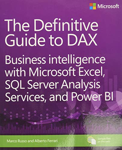 The Definitive Guide to DAX: Business Intelligence with Microsoft Excel, SQL Server Analysis Services, and Power BI [Lingua inglese]