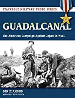 Guadalcanal: The American Campaign Against Japan in WW II (Stackpole Military Photo)