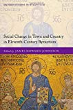 Social Change in Town and Country in Eleventh-Century Byzantium (Oxford Studies in Byzantium)