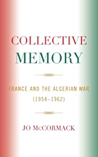 Collective Memory: France and the Algerian War (1954-62)