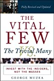 The Vital Few vs. the Trivial Many: Invest with the Insiders, Not the Masses (English Edition)