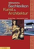 Seemanns Sachlexikon Kunst & Architektur (Seemanns Lexika)