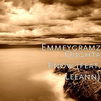 Oughta Know (feat. Leeann)