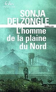 L'homme de la plaine du Nord par Delzongle