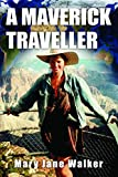 A Maverick Traveller: Wanna connect with the world? Join Kiwi adventurer Mary Jane Walker (English Edition)