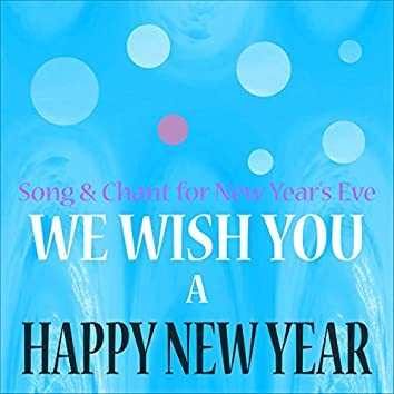 Happy New Year - Song & Chant for New Year's Eve