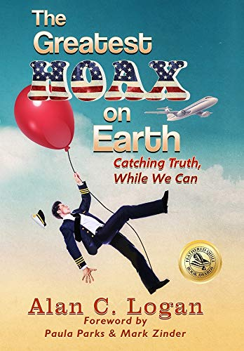 The Greatest Hoax on Earth: Catching Truth, While We Can