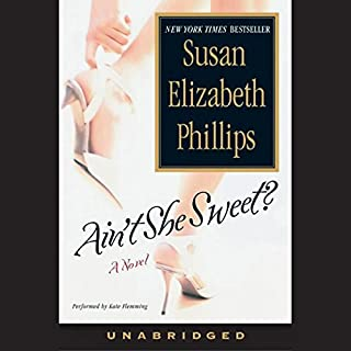 Ain't She Sweet?                   By:                                                                                                                                 Susan Elizabeth Phillips                               Narrated by:                                                                                                                                 Kate Flemming                      Length: 11 hrs and 35 mins     1,226 ratings     Overall 4.2