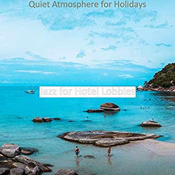 Quiet Atmosphere for Holidays